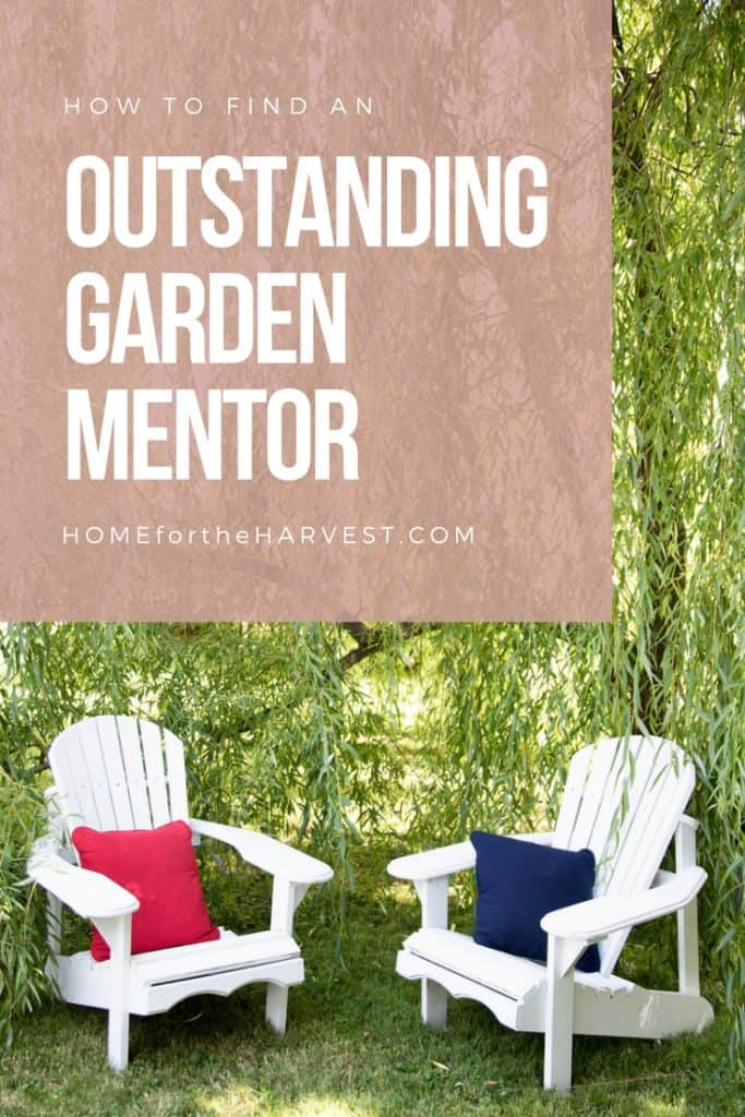 How to Find an Outstanding Garden Mentor | Home for the Harvest