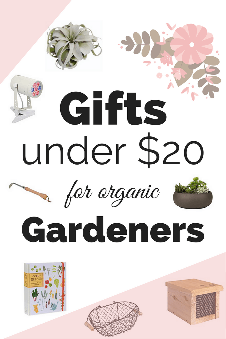 20 gifts for organic gardeners under 20 for Best gifts for gardeners
